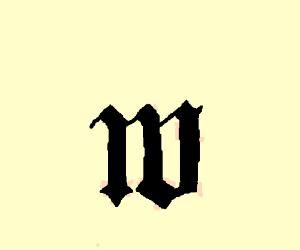 """a fancy ye olde style letter """"m"""""""