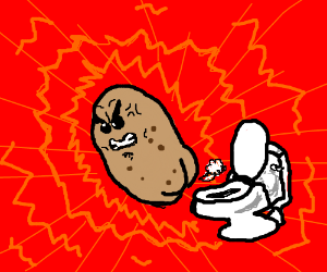 Potato is constipated.