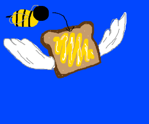 Bee honey slathered on flying toast, mmmmmmm