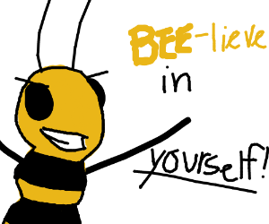 Image result for bee-lieve in yourself