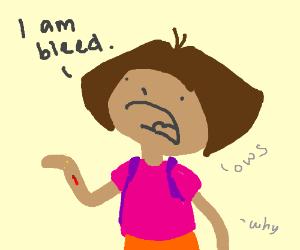 Dora is bleed