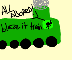 All aboard the blazing weed train...