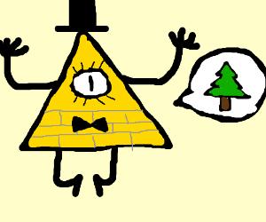 Bill Cipher saying 'Pine tree!!'