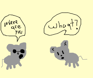 Blind and Deaf Mice