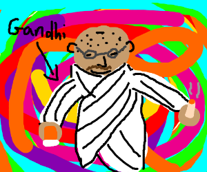 Gandhi is VERY high