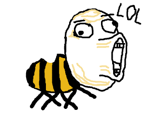 The bee is trolling