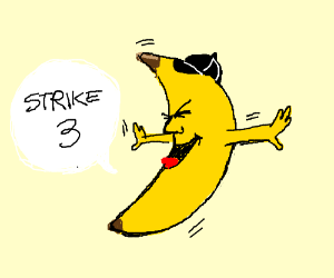 Zombie banana umpire says strike 3