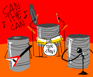 The Cans: a rock band made up of tin cans