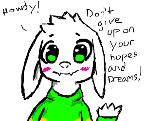A weird goat, saying don't give up