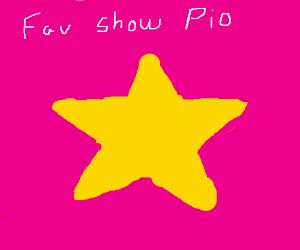 Favorite show PIO (Pass it on)