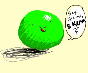 """green sphere introduces itself as """"5 kerm"""""""