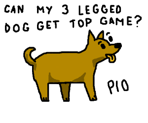Can my 3 legged dog get top game? PIO
