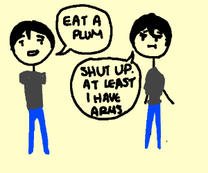 Armless man telling another man to eat a plum
