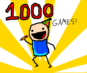 1000 GAMES!!!