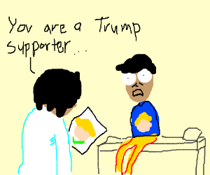 Diagnosed with... being a Trump supporter