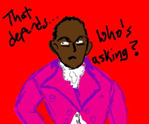 Pardon me, are you Aaron Burr, sir?