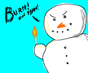 Pyromantic snow man.