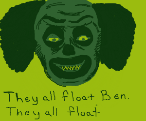 You want a balloon Ben?  They float.