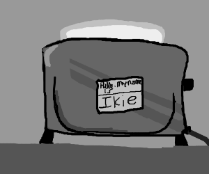 toaster named Ikie