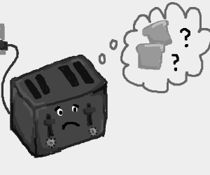 The toaster lost its bread and is now sad :(