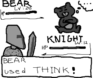 Knight vs Bear! Bear used Think!