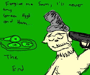 Green Eggs and Ham ends with suicide.
