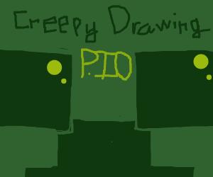 Creepy Drawing PIO