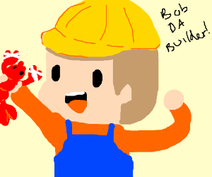 bob the builder holds a lobster