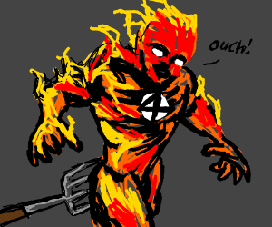 Human torch gets stabbed by a pitchfork