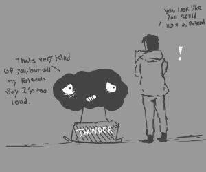 Talking to thunder