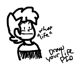 Draw your life (Mine life is text so it works)
