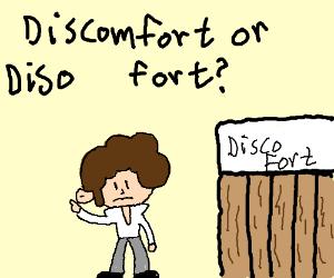 Discomfort or disco fort?