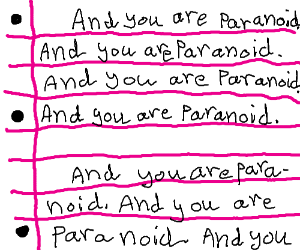 And you are paranoid in every paragraph!