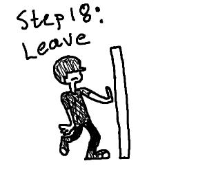 Step 17: Politely refuse.