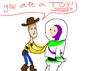 Woody tells Buzz that he is a toy
