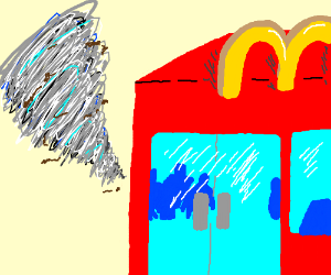 MacDonalds but a tornado is coming