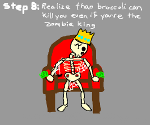 Step 7: become a vegetarian zombie king