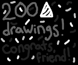 Congrats on 200 drawings! :)