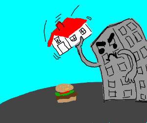 A building is about to kill a hamburger.