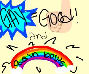 GAY=GOOD and rainbows