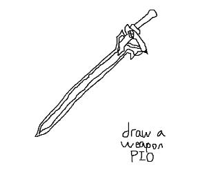 Draw a Weapon, PIO