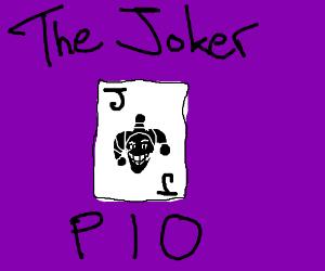 The Joker PIO