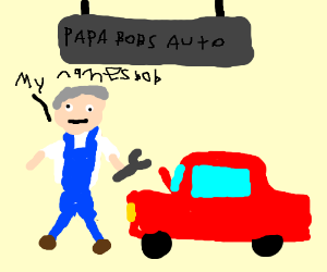 Papa Bob is here to fix your car.