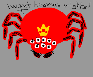Red spider king wants hooman rights
