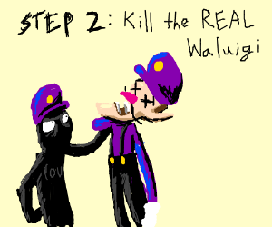Step 1: Achieve your dream of becoming Waluigi