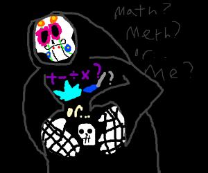 math, meth or death