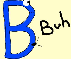 a blue b says buh