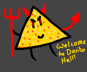 Welcome to Dorito Hell!