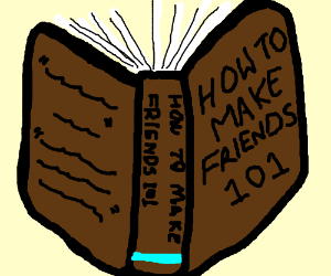 """A book of """"How to make friends 101"""""""