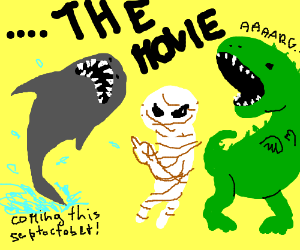 Jaws meets the mummy meets Godzilla the movie